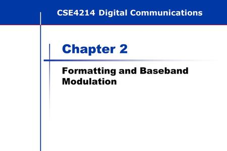 Formatting and Baseband Modulation