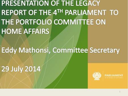 1. The Legacy Report of the PC on Home Affairs This Legacy Report Covers the Activities of Portfolio Committee on Home Affairs from May 2009 – March 2014.