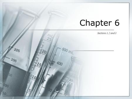 Chapter 6 Sections 1,2 and 3. Key Terms  Only a few atoms exist as isolated atoms – Noble Gases  Molecule  Smallest electrically neutral unit of a.