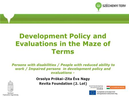 Development Policy and Evaluations in the Maze of Terms Persons with disabilities / People with reduced ability to work / Impaired persons in development.