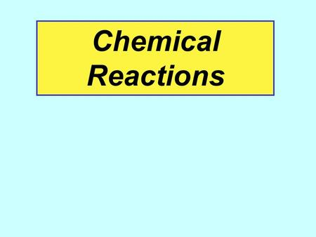 Chemical Reactions. I. What is a chemical reaction? Definition: the process by which one or more substances are rearranged to form different substances.