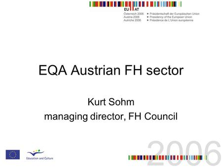 EQA Austrian FH sector Kurt Sohm managing director, FH Council.