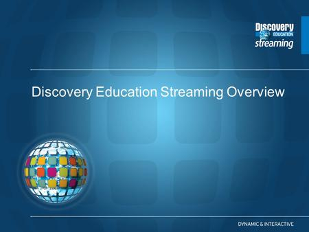 Discovery Education Streaming Overview. A Guide to Discovery Education streaming Digital Resources Strategies for Training and Implementation.