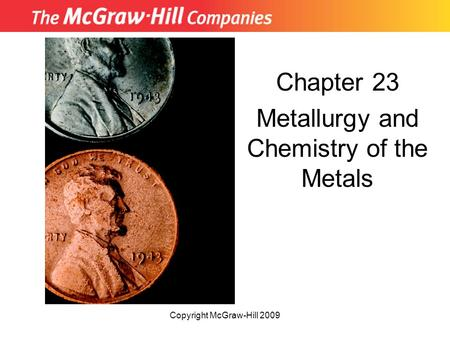 Chapter 23 Metallurgy and Chemistry of the Metals