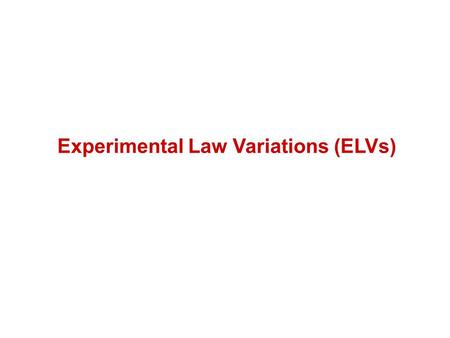 Experimental Law Variations (ELVs). Introduction iRB Council approved global trial of 13 ELVs at all levels of the Game, effective from 1 st August 2008.