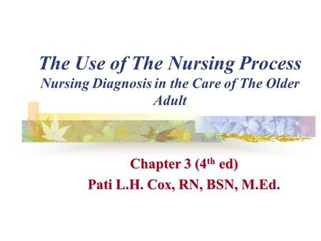 Chapter 3 (4th ed) Pati L.H. Cox, RN, BSN, M.Ed.