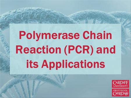 Polymerase Chain Reaction (PCR) and its Applications.