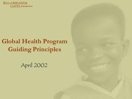 Global Health Program Guiding Principles April 2002.