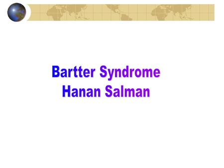 Frederic C. Bartter First discovered in 1962 by Frederic Bartter. Bartter described this syndrome in two African-American patients: a 5 year old boy and.