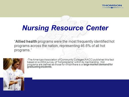 "Nursing Resource Center ""Allied health programs were the most frequently identified hot programs across the nation, representing 46.6% of all hot programs."""