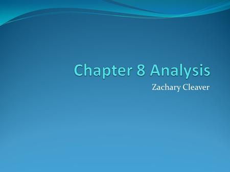 Zachary Cleaver. Analysis Definition and Purpose Architectural analysis is the activity of discovering important system properties using the system's.