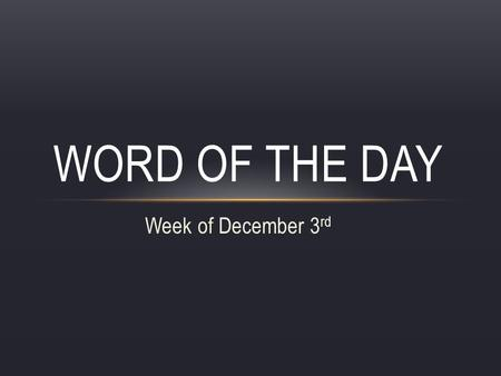 Word of the Day Week of December 3rd.