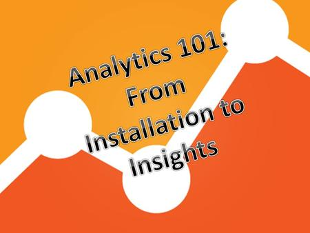 What we are going to learn Install Google Analytics into your WordPress site Understand what the Key Performance Indicators (KPIs) mean Learn how to suss.
