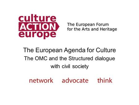The European Agenda for Culture The OMC and the Structured dialogue with civil society.