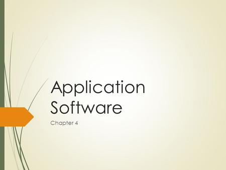 Application Software Chapter 4. Announcements  Chapter 4 Homework is Due Wednesday 2/27  Microsoft Word Homework is Due Monday 3/04  Microsoft Word.