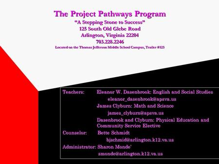 "The Project Pathways Program ""A Stepping Stone to Success"" 125 South Old Glebe Road Arlington, Virginia 22204 703.228.2246 Located on the Thomas Jefferson."