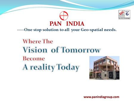PAN INDIA -----One stop solution to all your Geo-spatial needs.