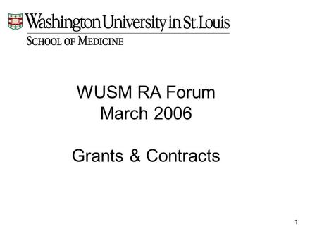 1 WUSM RA Forum March 2006 Grants & Contracts. 2 NIH Update.