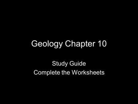Study Guide Complete the Worksheets