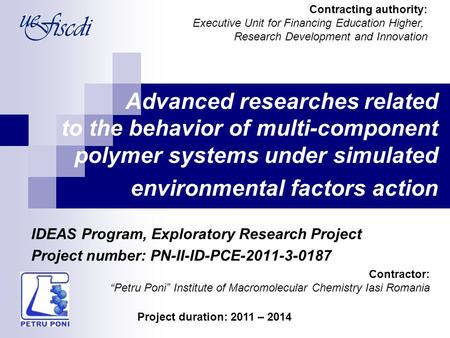 Advanced researches related to the behavior of multi-component polymer systems under simulated environmental factors action IDEAS Program, Exploratory.