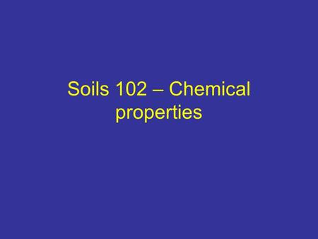 Soils 102 – Chemical properties. It's more than just salt...