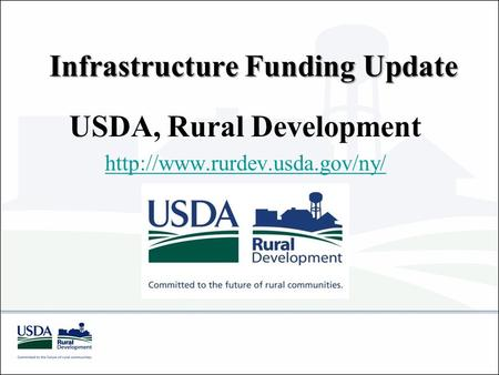 Infrastructure Funding Update USDA, Rural Development