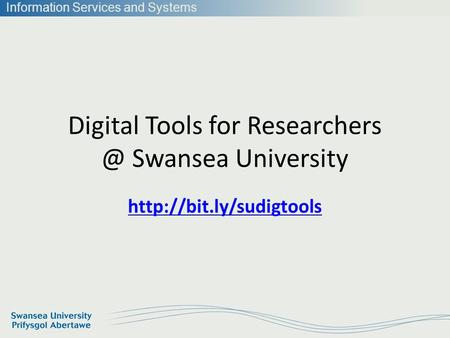 Information Services and Systems Digital Tools for Swansea University