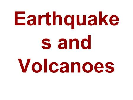 Earthquake s and Volcanoes. Earthquakes Earthquake – is the shaking and trembling that results from the sudden movement of part of the Earth's crust.