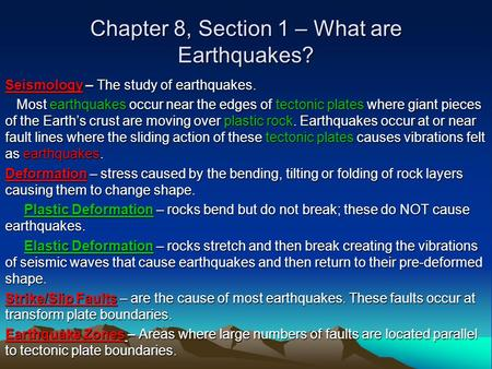 Chapter 8, Section 1 – What are Earthquakes?