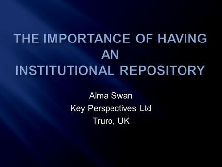 Alma Swan Key Perspectives Ltd Truro, UK. Key Perspectives Ltd.