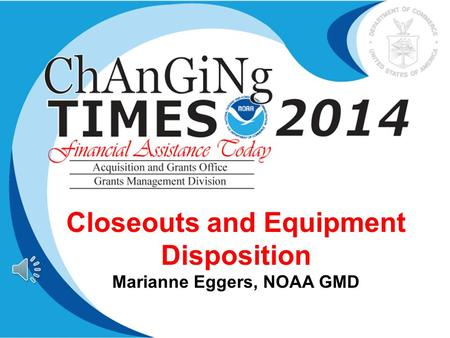 Closeouts and Equipment Disposition Marianne Eggers, NOAA GMD.