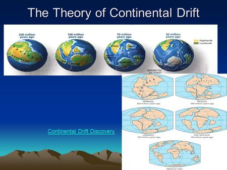 The Theory of Continental Drift Continental Drift Discovery.