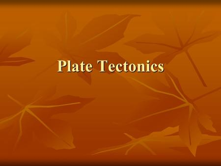 Plate Tectonics. Plate tectonics A theory that states that the earth's crust is made up of a number of plates which move over a liquid crust that get.