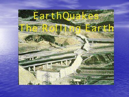 EARTHQUAKE An earthquake is a sudden, rapid shaking of the Earth caused by the release of energy stored in rocks. An earthquake is a sudden, rapid shaking.