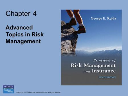Copyright © 2008 Pearson Addison-Wesley. All rights reserved. Chapter 4 Advanced Topics in Risk Management.