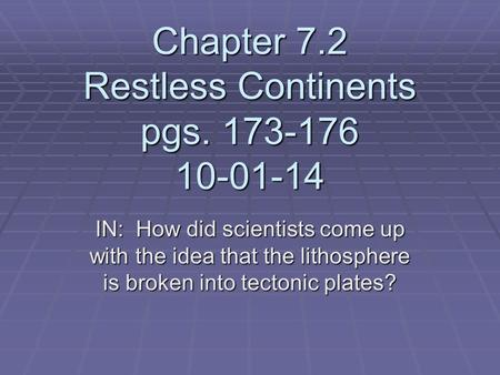 Chapter 7.2 Restless Continents pgs