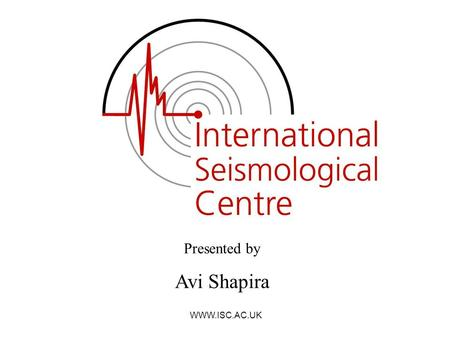 WWW.ISC.AC.UK Presented by Avi Shapira. WWW.ISC.AC.UK An international non-governmental scientific organization An international non-governmental scientific.