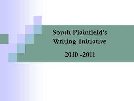 South Plainfield's Writing Initiative 2010 -2011.