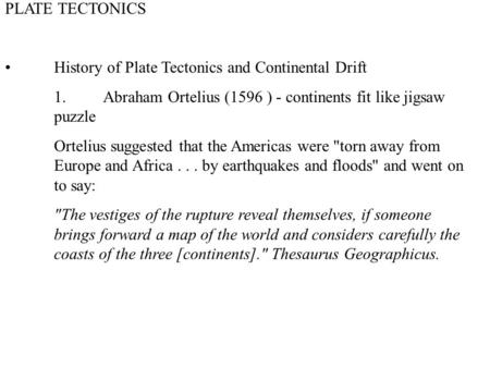 PLATE TECTONICS •	History of Plate Tectonics and Continental Drift