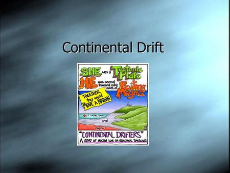Continental Drift. Plate Tectonics  The lithospheric plates float on top of the liquid asthenosphere.  This causes the plates to move around slowly.