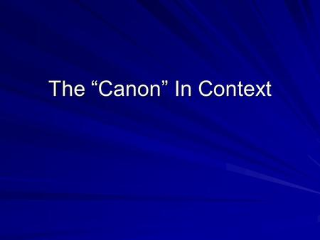 "The ""Canon"" In Context. Looking at Literature in its Historical Context Based on my experiences and those of my peers, it seems a typical pedagogical."