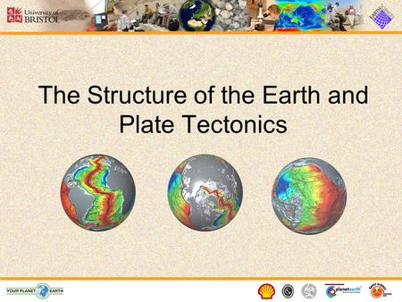 The Structure of the Earth and Plate Tectonics. 2 Structure of the Earth The Earth is made up of 3 main layers: –Core –Mantle –Crust Inner core Outer.