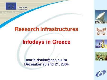Research Infrastructures Infodays in Greece December 20 and 21, 2004.