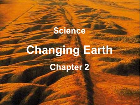 Science Changing Earth Chapter 2. a fracture in the Earth's lithosphere fault.