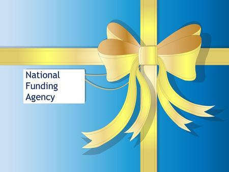 National Funding Agency. Research Grants: NATIONAL FUNDING AGENCY  Introduction  Funding Agencies  Types of Fund  Funding scheme.