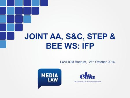 JOINT AA, S&C, STEP & BEE WS: IFP LXVI ICM Bodrum, 21 st October 2014.