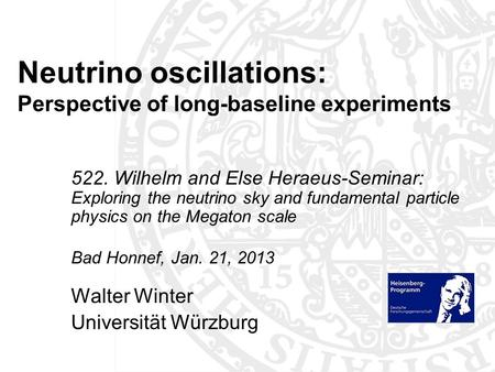 Neutrino oscillations: Perspective of long-baseline experiments 522. Wilhelm and Else Heraeus-Seminar: Exploring the neutrino sky and fundamental particle.