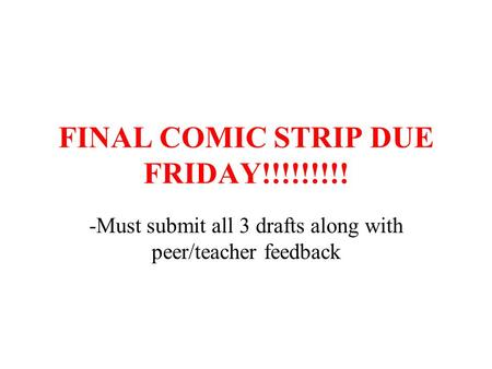 FINAL COMIC STRIP DUE FRIDAY!!!!!!!!!