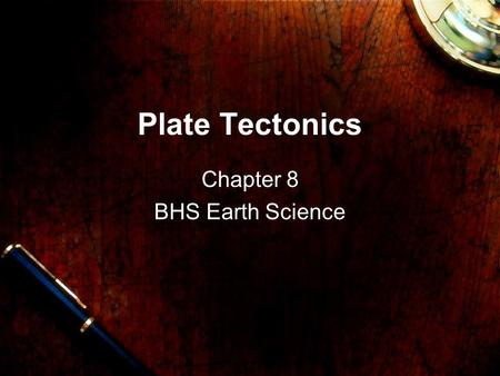 Plate Tectonics Chapter 8 BHS Earth Science. Hollywood's Version.