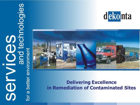 Delivering Excellence in Remediation of Contaminated Sites.